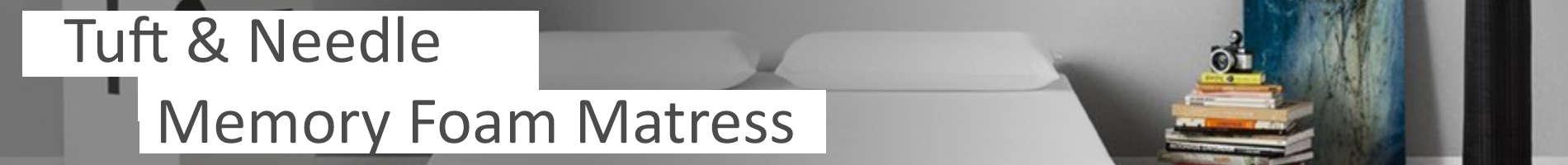 Tuft and Needle Mattress Memory Foam